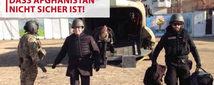 Afghanistan ist nicht sicher!